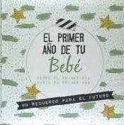 PRIMER AÑO DE TU BEBE, EL