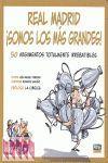 REAL MADRID - SOMOS LOS MAS GRANDES